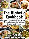 The Diabetic Cookbook: Top 365 Diabetic-Friendly Easy to Cook Delicious Chinese-American Recipes for Breakfast, Lunch & Dinner (English Edition)