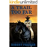 A Trail Too Far: A Western Frontier Adventure (A Rab Sinclair Western Book 1)