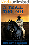 A Trail Too Far: A Western Frontier Adventure (A Rab Sinclair Western Book 1)