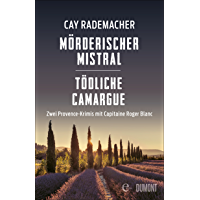 Mörderischer Mistral / Tödliche Camargue: Zwei Provence-Krimis in einem eBook (Provence-Krimi Sammelband 1) (German Edition)