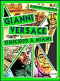 Gianni Versace. Omicidio a Miami (Pop Icon Vol. 6)