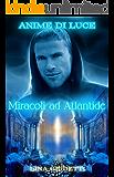 Miracoli ad Atlantide (Anime di Luce)