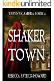Shaker Town: A Paranormal Mystery & Ghost Story (Taryn's Camera Book 4)