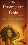 The Caravanserai Bride (Ancient Egyptian Romances)