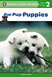 Pup-Pup-Puppies (Penguin Young Readers, Level 2) (English Edition)