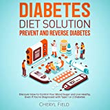 Diabetes Diet Solution: Prevent and Reverse