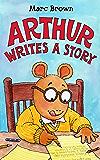 Arthur Writes a Story (Arthur Adventure Series Book 22)