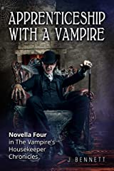 Apprenticeship With A Vampire: The Vampire's Housekeeper Chronicles Kindle Edition