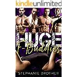 HUGE F BUDDIES: A MEGA MENAGE REVERSE HAREM STEPBROTHER ROMANCE (HUGE Series)