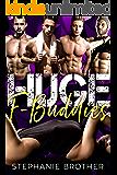 HUGE F BUDDIES: A MEGA MENAGE REVERSE HAREM STEPBROTHER ROMANCE (HUGE SERIES Book 10)
