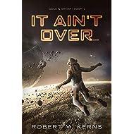 It Ain't Over... (Cole & Srexx Book 1)