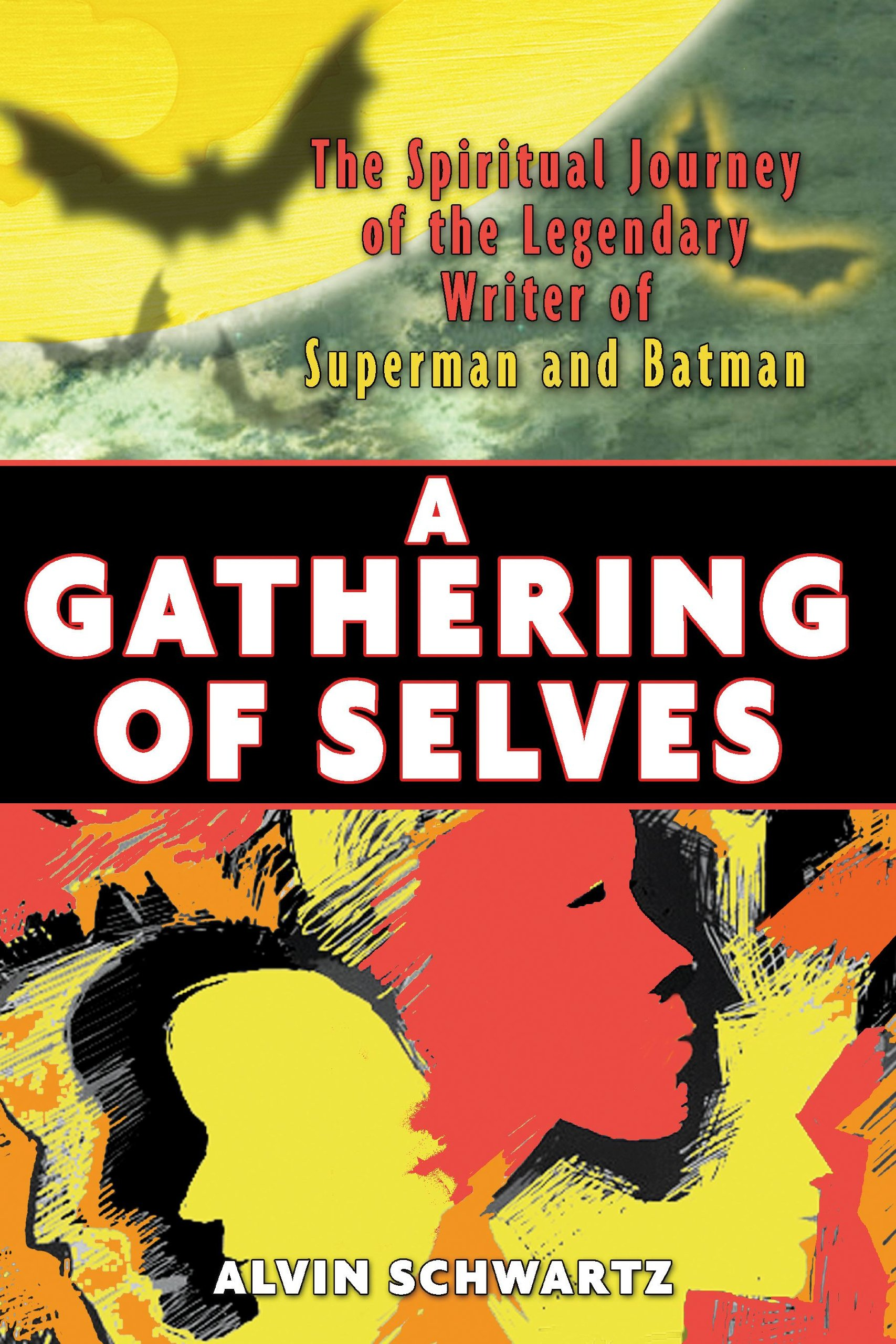 A Gathering of Selves: The Spiritual Journey of the Legendary Writer of Superman and Batman PDF