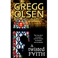 A Twisted Faith: The true story of a minister and the women he abused and murdered