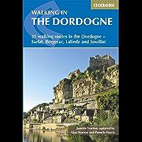 Walking in the Dordogne: 35 walking routes in the Dordogne - Sarlat, Bergerac, Lalinde and Souillac (Mediterranean Walking)