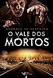 O vale dos mortos (As Crônicas dos Mortos)
