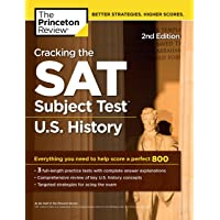 Cracking the SAT Subject Test in U.S. History, 2nd Edition: Everything You Need to Help Score a Perfect 800