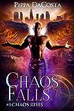 Chaos Falls (Chaos Rises Book 3)