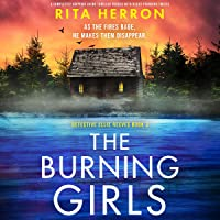 The Burning Girls: A Completely Gripping Crime Thriller Packed with Heart-Pounding Twists (Detective Ellie Reeves, Book…