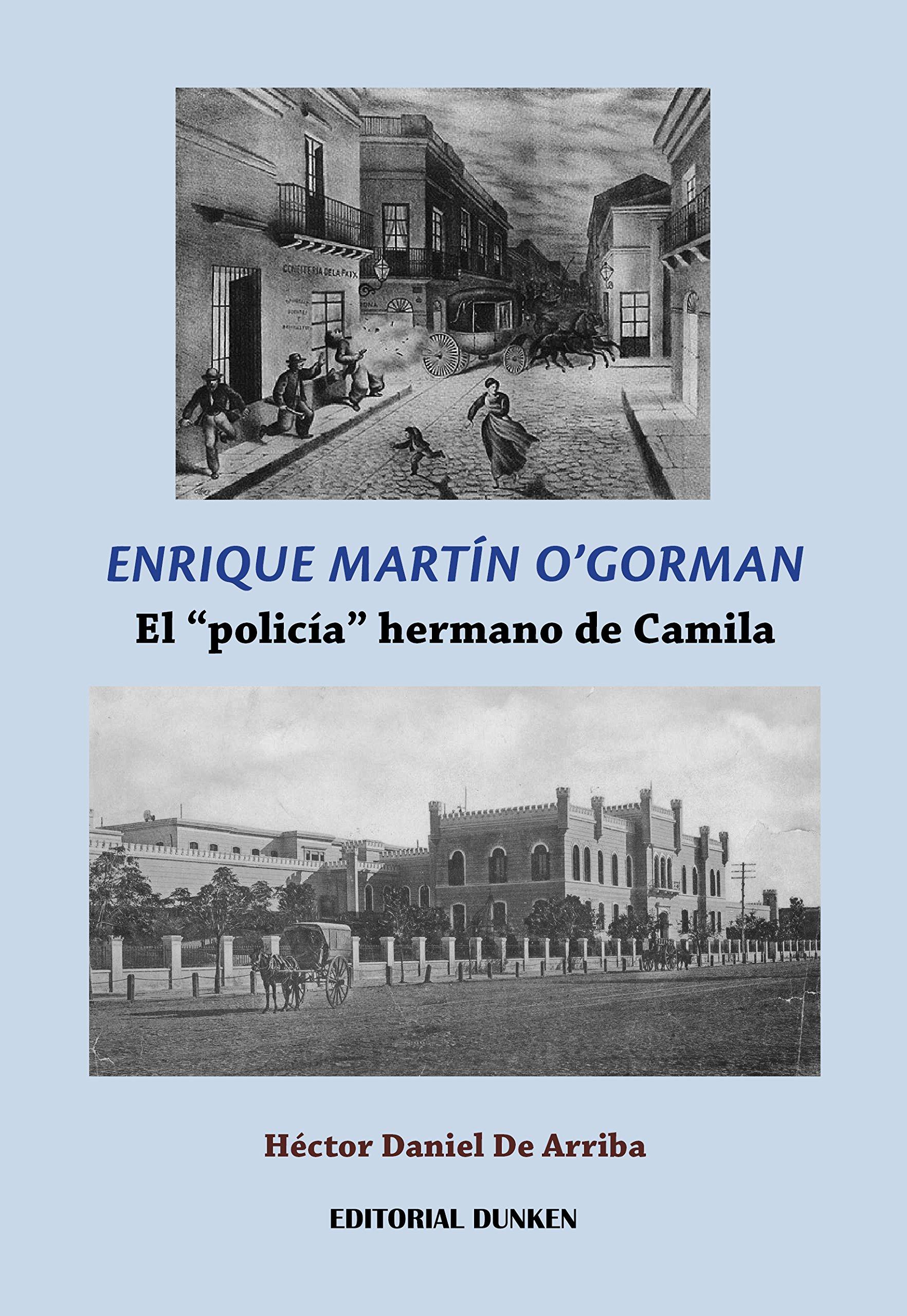 """Enrique Martín O´Gorman. El """"policía"""" hermano de Camila pdf epub"""