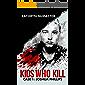 Kids who Kill: Joshua Phillips: True Crime Press Series 1, Book 1