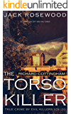 Richard Cottingham: The True Story of The Torso Killer: Historical Serial Killers and Murderers (True Crime by Evil Killers Book 20)