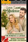 Love, Snow and Mistletoe: Four Sweet Christmas Romance Novellas (Christmas Anthology Book 1)