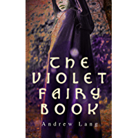 The Violet Fairy Book: 35 Tales of Magic and Fantasy