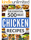 CHICKEN RECIPES: 500 Best Chicken Recipes (chicken soup, slow cooker chicken, paleo, low carb, mediterranean, electric pressure cooker, ketogenic, paleo diet, pressure cooker, slow cooker, crockpot)