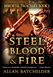 Steel, Blood & Fire (Immortal Treachery Book 1)
