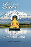 Infinite Grace: The Story of My Spiritual Lineage (English Edition)