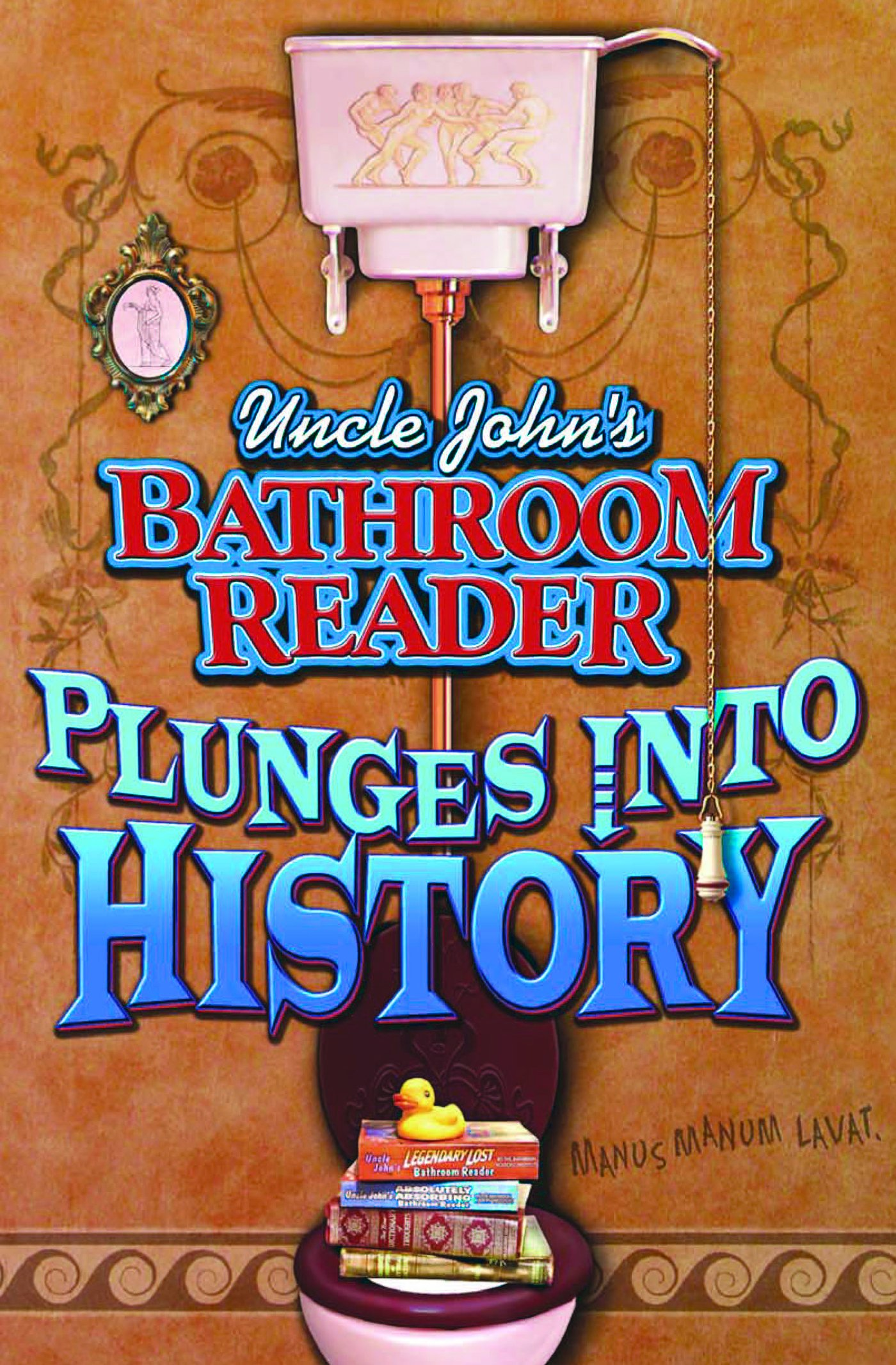 Uncle John's Bathroom Reader:   Plunges into History ebook
