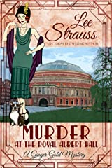 Murder at the Royal Albert Hall: a 1920s cozy historical mystery (A Ginger Gold Mystery Book 15) Kindle Edition