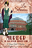 Murder at the Royal Albert Hall: a 1920s cozy historical mystery (A Ginger Gold Mystery Book 15)