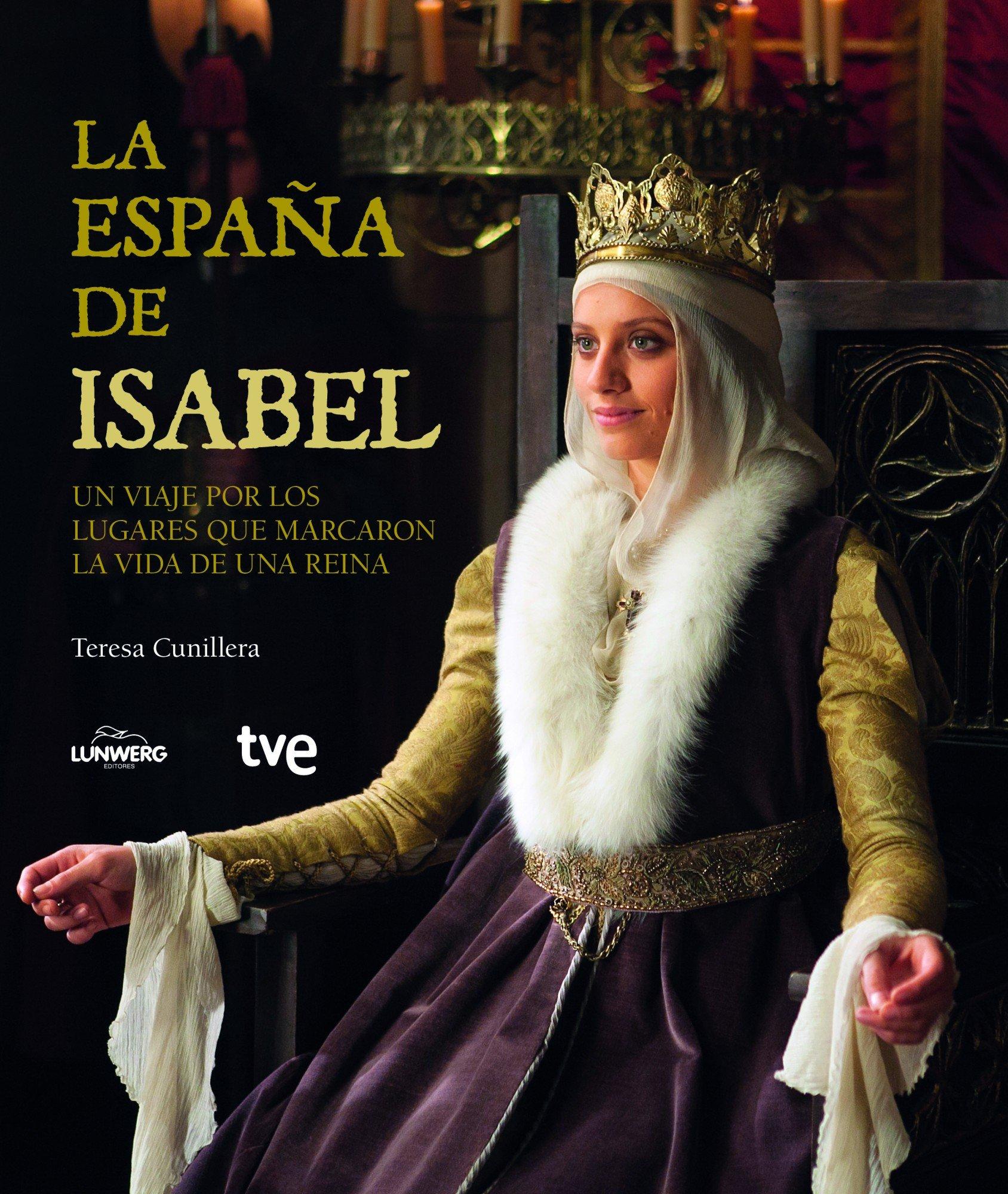 La España de Isabel (General): Amazon.es: Cunillera Tugues, Teresa: Libros