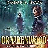 Draakenwood: Whyborne & Griffin, Book 9