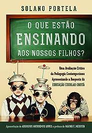 O que Estão Ensinando aos Nossos Filhos? Uma Avaliação Crítica da Pedagogia Contemporânea Apresentando a Resposta da Educação