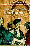 Le crime de l'hôtel de Saint-Florentin : Nº5 : Une enquête de Nicolas Le Floch