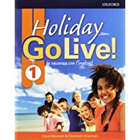 Go live holiday. Student's book. Per la Scuola media. Con espansione online. Con CD-Audio: Go Live Holiday.Student's Book with CD.Volume 1 [Lingua inglese]