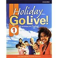 Go live holiday. Student's book. Per la Scuola media. Con espansione online. Con CD-Audio: Holiday Go Live! In vacanza con l'inglese! Student's media. Con espansione online. Con CD-Audio: 1