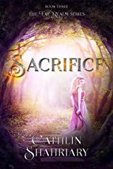 Sacrifice (The Fae Realm Book 3) Kindle Edition