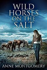 Wild Horses On The Salt Kindle Edition