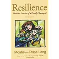 Resilience - Timeless Stories of a Family Therapist: Timeless Stories of a Family Therapist