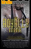 Royally Mine: 22 All-New Bad Boy Romance Novellas