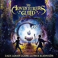 The Adventurers Guild: The Adventurers Guild Trilogy, Book 1
