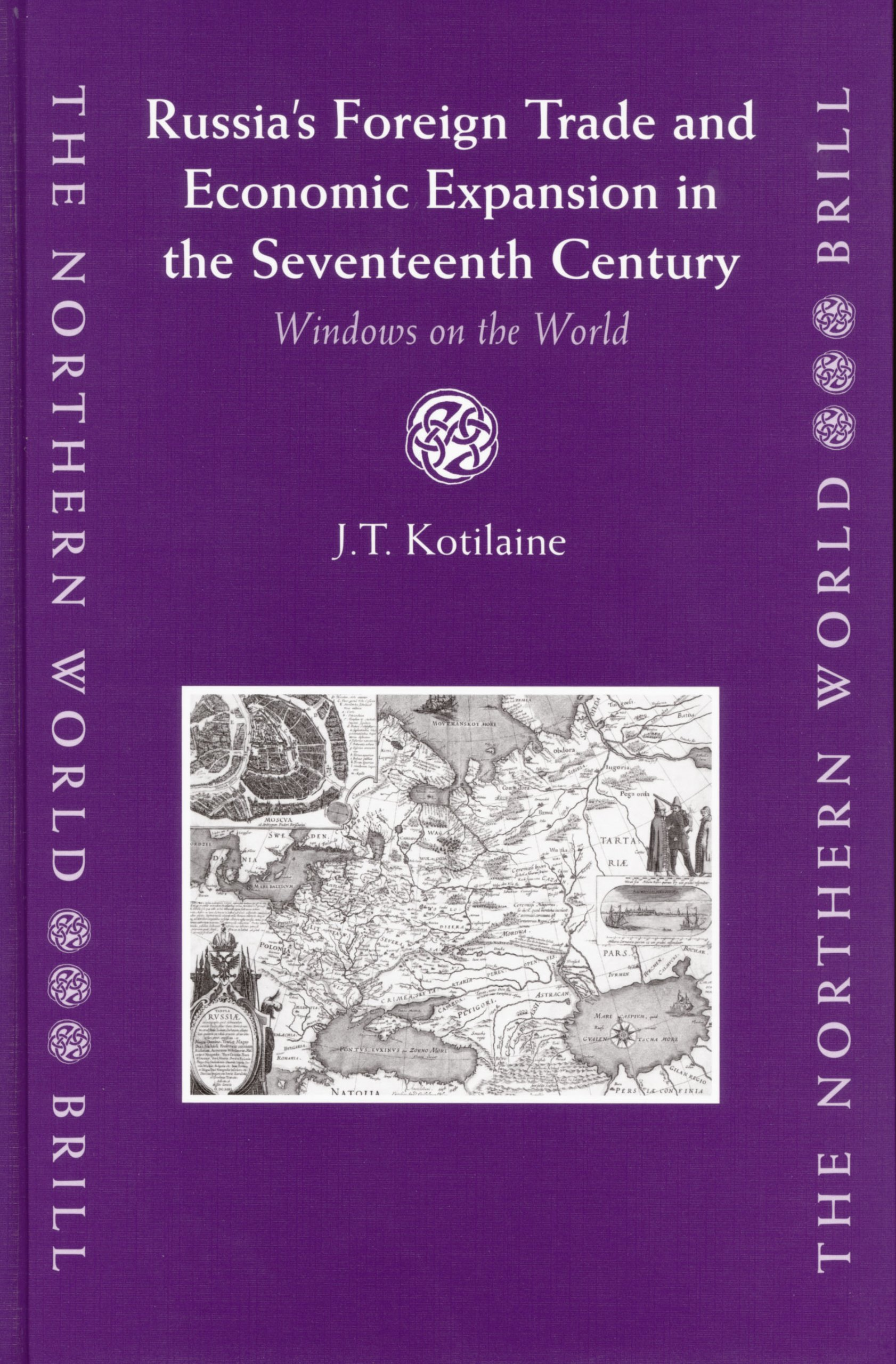 Russia's Foreign Trade and Economic Expansion in the Seventeenth Century: Windows on the World (Northern World) (No. 13)