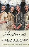 Aristocrats: Caroline, Emily, Louisa and Sarah Lennox 1740 - 1832