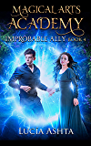 Magical Arts Academy 4: Improbable Ally (English Edition)