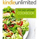 The Easy Artisan Cookbook: Delicious and Easy Artisanal Recipes (2nd Edition)