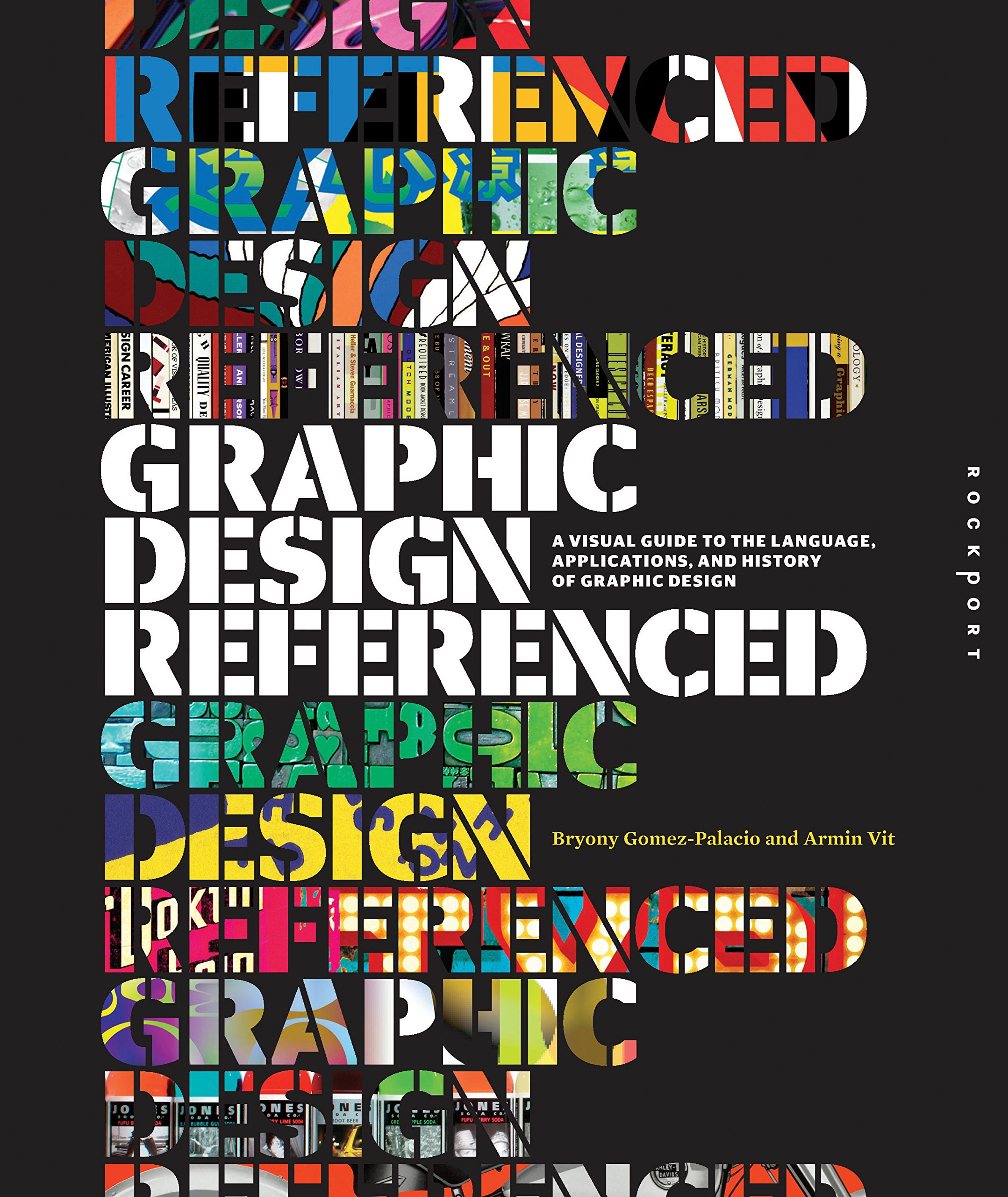 Graphic Design Referenced A Visual Guide To The Language Applications And History Of Graphic Design Bryony Gomez Palacio Armin Vit 0080665008115 Amazon Com Books