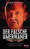 Der falsche Amerikaner: Ein Doppelleben als deutscher KGB-Spion in den USA (German Edition)